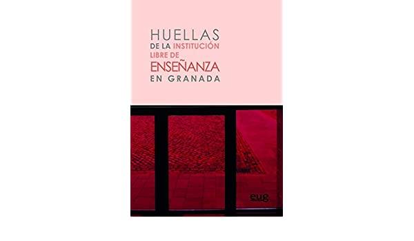 Huellas de la Institución Libre de Enseñanza en Granada